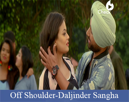 Off Shoulder Lyrics |  Daljinder Sangha