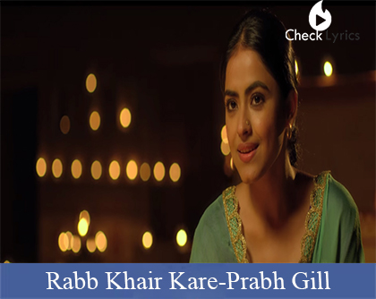 Rabb Khair Kare Lyrics | Prabh Gill