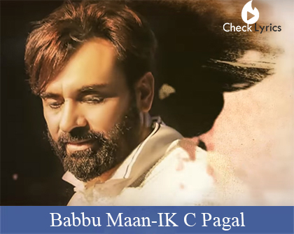 IK C Pagal Lyrics | Babbu Maan