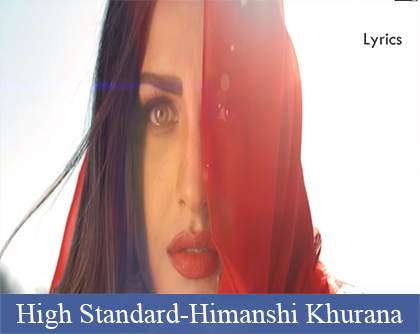 High Standard Lyrics | Himanshi Khurana