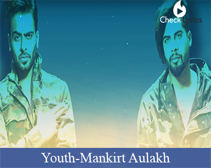 Youth Lyrics | Mankirt Aulakh