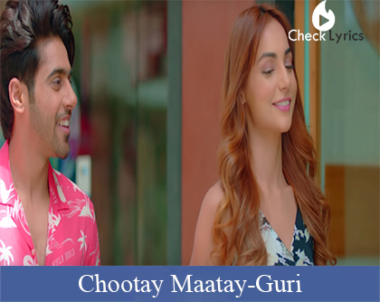 Chootay Maatay Lyrics | GURI