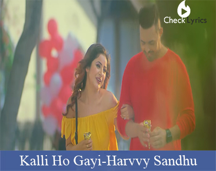 Kalli Ho Gayi Lyrics | Harvvy Sandhu