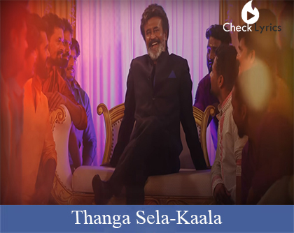 Thanga Sela Lyrics | Rajinikanth
