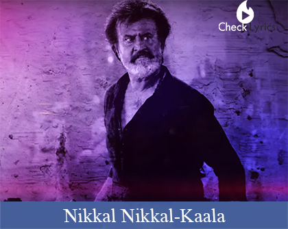 Nikkal Nikkal Lyrics | Rajinikanth