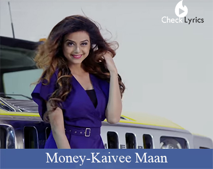 Money Lyrics | Kaivee Maan