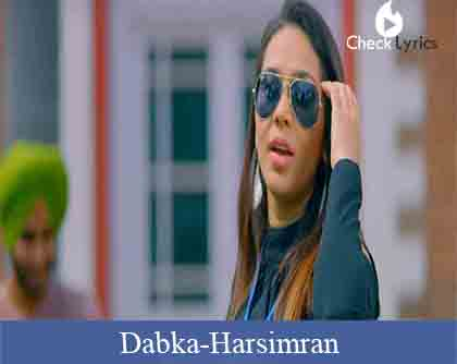 Dabka Lyrics | Harsimran feat Firoza Khan
