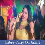 Gabru Lyrics - Carry on Jatta 2
