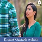 Kismat Lyrics | Gustakh Aulakh Ft Gagaan Chahal
