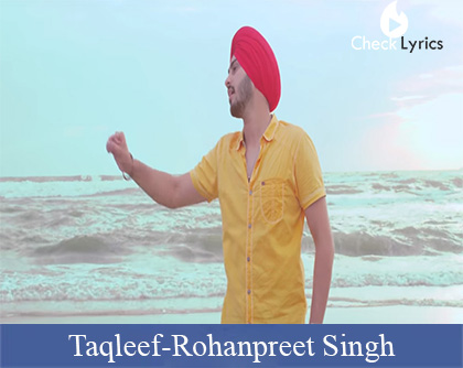 Taqleef Lyrics | Rohanpreet Singh