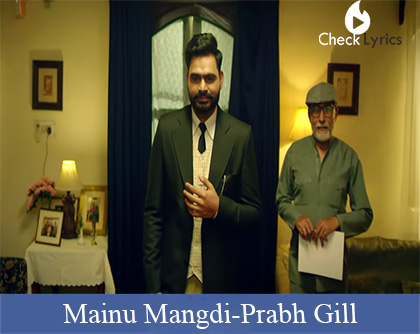 Mainu Mangdi Lyrics | Prabh Gill