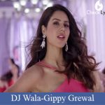 DJ Wala Lyrics | Gippy Grewal