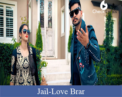 Jail Lyrics | Love Brar Ft. Gurlez Akhtar