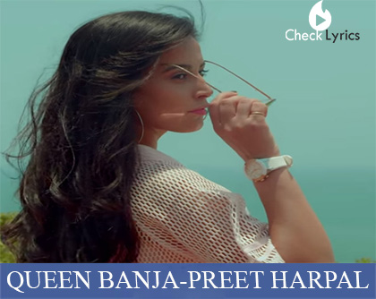 Queen Banja Lyrics | Preet Harpal | Harry Anand