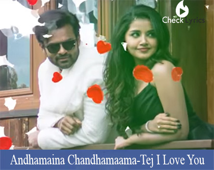 Andhamaina Chandhamaama Song Lyrics Tej I Love You