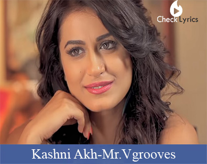 Kashni Akh Lyrics | Ekam | Mr. Vgrooves