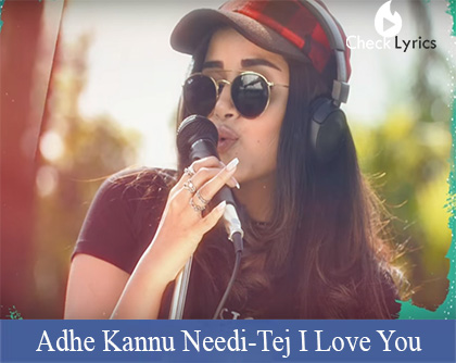 Adhe Kannu Needi Song Lyrics Tej I Love You Checklyricscom