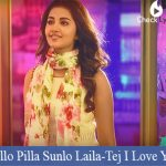 Hello Pilla Sunlo Laila Song Lyrics