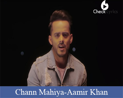 Chann Mahiya Lyrics | Aamir Khan | Ranjha Yaar