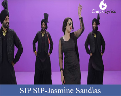 SIP SIP Lyrics | Jasmine Sandlas ft Intense
