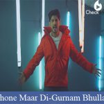 Phone Maar Di Lyrics | Gurnam Bhullar Ft. MixSingh