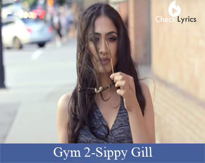 Gym 2 Lyrics | Sippy Gill | Deep Jandu