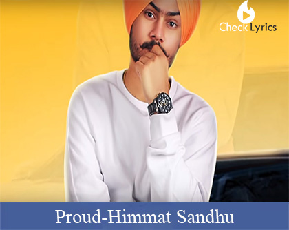Proud Lyrics | Himmat Sandhu