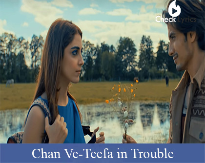 Chan Ve Lyrics teefa-in-trouble