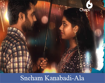 Sneham Kanabadi Song Lyrics