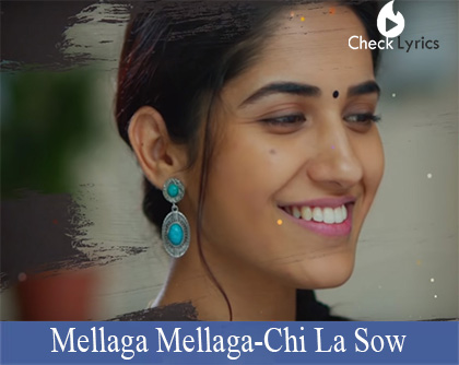 Mellaga Mellaga Song Lyrics