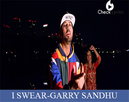 I Swear Lyrics | Garry Sandhu