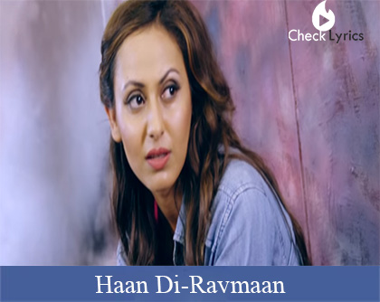 Haan Di Lyrics | Ravmaan