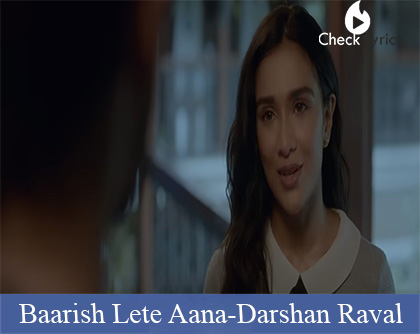 Baarish Lete Aana Lyrics | Darshan Raval