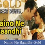 Naino Ne Bandhi Song Lyrics