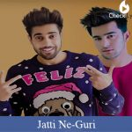 Jatti Ne Lyrics | Guri