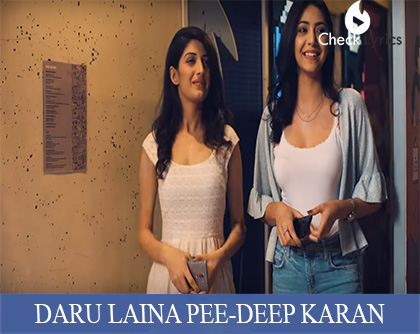 DARU LAINA PEE Lyrics | DEEP KARAN
