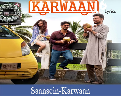 Saansein Lyrics - Kaarwaan