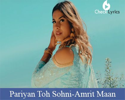 Pariyan Toh Sohni Lyrics | Amrit Maan