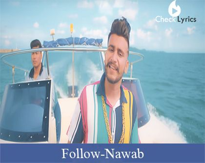 Follow Lyrics | Nawab | Mista Baaz | Korwalia Maan
