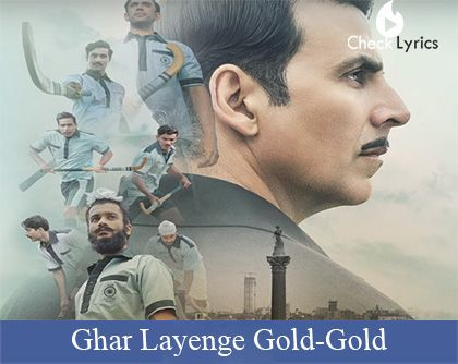 Ghar Layenge Gold Lyrics