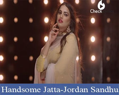 Handsome Jatta Lyrics | Jordan Sandhu
