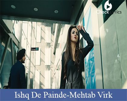 Ishq De Painde Lyrics | Mehtab Virk