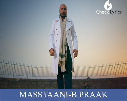 Masstaani Lyrics | B Praak | Jaani | Arvinder Khaira