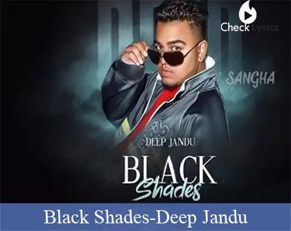 Black Shades Lyrics | Deep Jandu