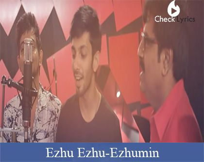 Ezhu Ezhu Lyrics | Anirudh Ravichander