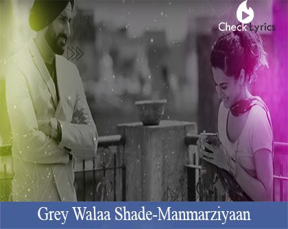 Grey Walaa Shade Lyrics