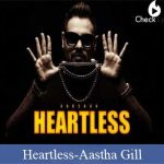 Heartless Lyrics | Aastha Gill | Badshah