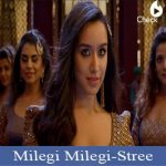 Milegi Milegi Song - Stree