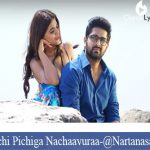 Pichi Pichiga Nachaavuraa Song Lyrics