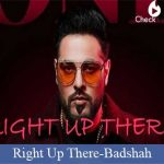 Right Up There Lyrics | Badshah